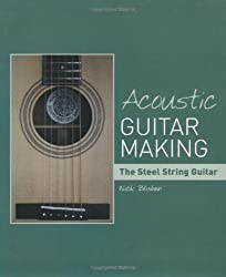 Acoustic Guitar Making: the Steel String Guitar