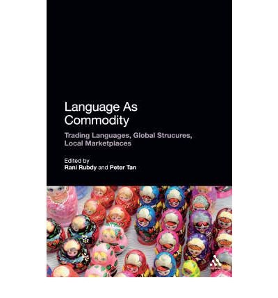 Language as Commodity: Trading Languages, Global Structures, Local Marketplaces (Paperback) - Common