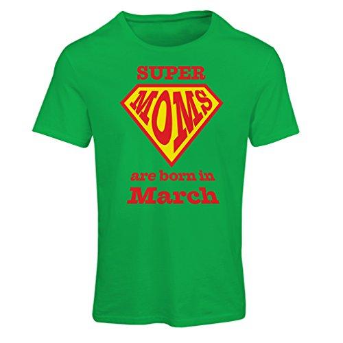 """T-shirt femme """"Super Moms sont nés le mois de Mars"""" Vert Multicolore"""
