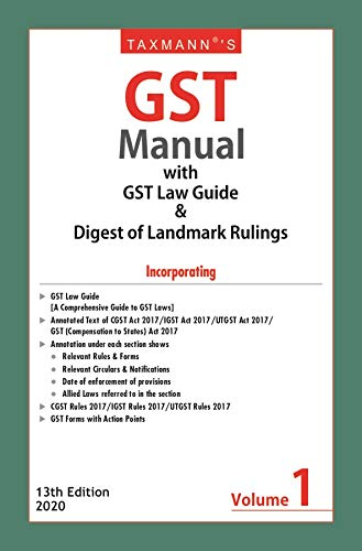 Taxmann's GST Manual with GST Law Guide & Digest of Landmark Rulings (Set of 2 Volumes)(13th Edition 2020)