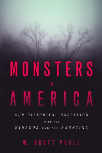 Monsters in America by W Scott Poole (2014-01-15)