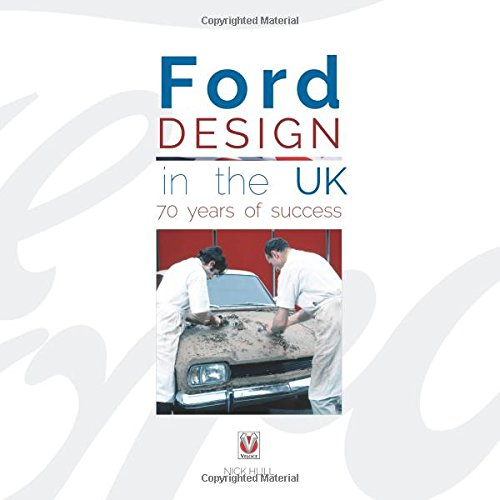Ford Design in the UK - 70 Years of Success por Nick Hull