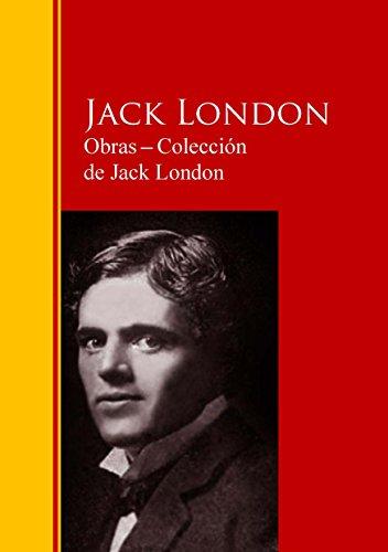 Obras ─ Colección  de Jack London: Biblioteca de Grandes Escritores