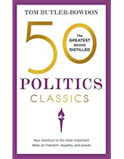 50 Politics Classics: Your shortcut to the most important ideas on freedom