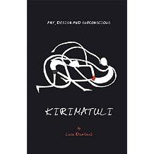 Kirimatuli: Art Design and Subconscious