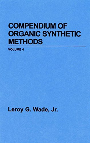 [( Compendium of Organic Synthetic Methods )] [by: L. G. Wade] [Apr-1984]