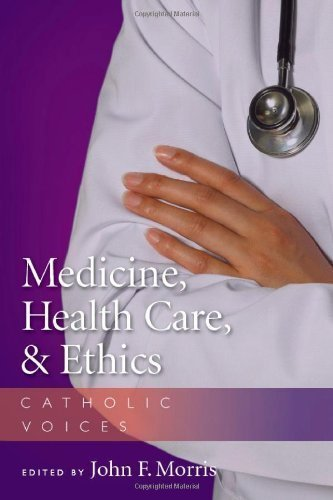 Medicine, Health Care, and Ethics: Catholic Voices 1st edition by Morris, John F. (2007) Paperback