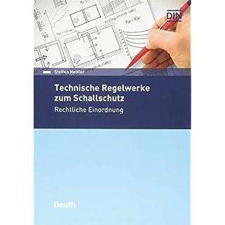 Technische Regelwerke zum Schallschutz: Rechtliche Einordnung (Beuth Recht)