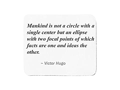 Mousepad with Mankind is not a circle with a single center but an ellipse with two focal points of which facts are one and ideas the other.