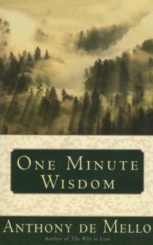 One Minute Wisdom (English Edition) por Anthony De Mello