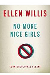 No More Nice Girls: Countercultural Essays
