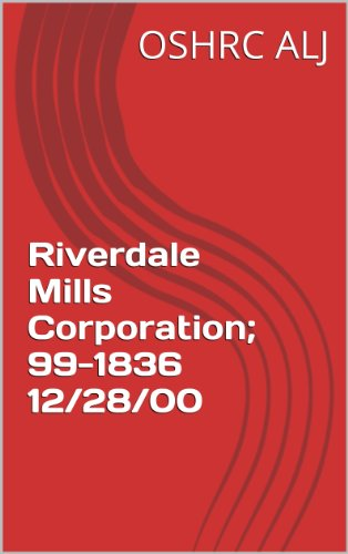 Riverdale Mills Corporation; 99-1836  12/28/00 (English Edition) por OSHRC ALJ