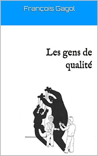 Les gens de qualité par François Gagol