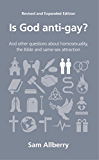 Is God anti-gay? (Questions Christians Ask) (English Edition)