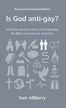 Is God anti-gay? (Questions Christians Ask) by [Allberry, Sam]