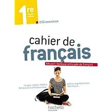 Cahier de français 1re toutes séries : Réussir l'épreuve anticipée de français
