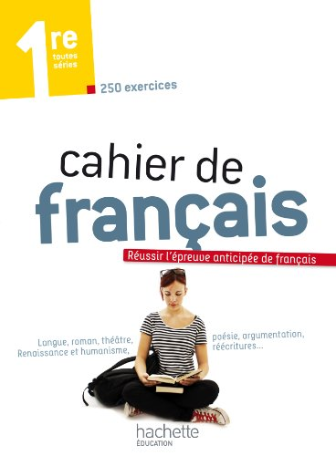 Cahier de franais 1re - dition 2013
