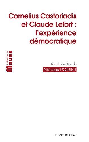 Cornelius Castoriadis et Claude Lefort : L'exprience dmocratique