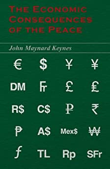The Economic Consequences of the Peace by [Keynes, John Maynard]