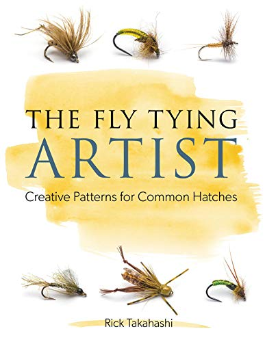 The Fly Tying Artist: Creative Patterns for Common Hatches (English Edition) -