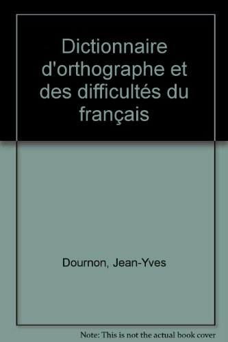 Dictionnaire d'orthographe et des difficults du franais