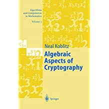 Algebraic Aspects of Cryptography (Algorithms and Computation in Mathematics)