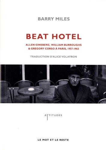 Beat Hotel : Allen Ginsberg, William Burroughs & Gregory Corso  Paris, 1957-1963