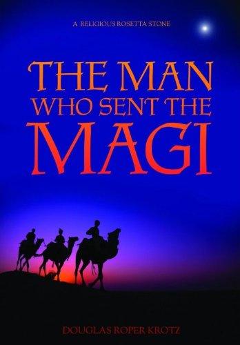 The Man Who Sent the Magi por Douglas Roper Krotz