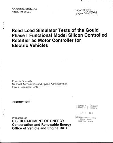Road load simulator tests of the Gould phase 1 functional model silicon controlled rectifier ac motor controller for electric vehicles (English Edition) -