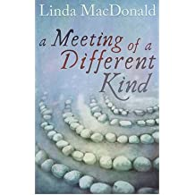 [ A MEETING OF A DIFFERENT KIND ] By MacDonald, Linda ( AUTHOR ) Nov-2012[ Paperback ]