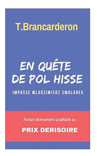 En quête de Pol Hisse - Impasse Wlodzimierz Smolarek par T. Brancarderon