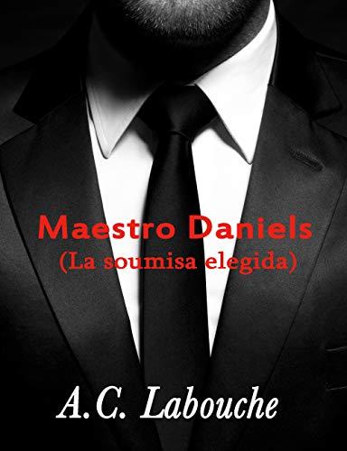 Maestro Daniels (La sumisa elegida nº 2) de A.C. Labouche