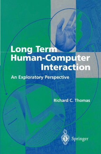 Long Term Human-Computer Interaction: An Exploratory Perspective por Richard C. Thomas