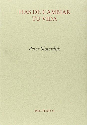 Has De Cambiar Tu Vida (Ensayo) por Peter Sloterdijk