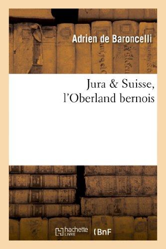 Jura & Suisse, l'Oberland bernois