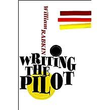 Writing the Pilot (English Edition)