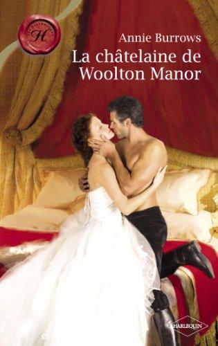 La châtelaine de Woolton Manor (Harlequin Les Historiques)