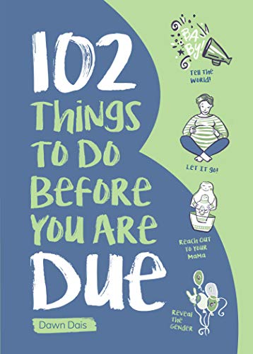 102 Things to Do Before You Are Due (Food Dawn Products)