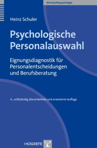 Psychologische Personalauswahl: Einführung in die Berufseignungsdiagnostik (Wirtschaftspsychologie)