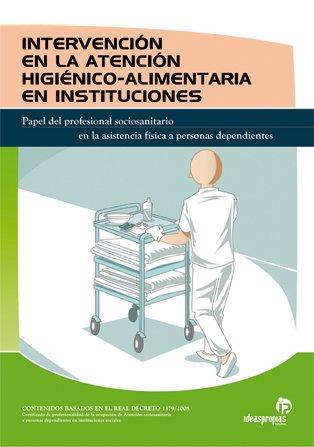 Intervención en la atención higiénico-alimentaria en instituciones (Servicios a la comunidad y personales) por María del Pilar Sold