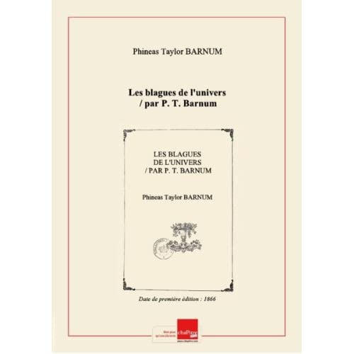 Les blagues del'univers/ parP.T. Barnum [Edition de 1866]
