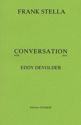 Frank Stella : Conversation avec Eddy Devolder / Conversation with Eddy Devolder par Eddy Devolder