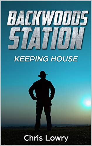 Backwoods Station Keeping House: A Science Fiction Adventure por Chris Lowry Gratis