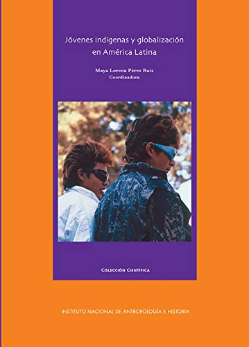 Jóvenes indígenas y globalización en América Latina (Antropología)