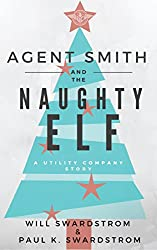 Agent Smith and the Naughty Elf: A Utility Company Story (English Edition)