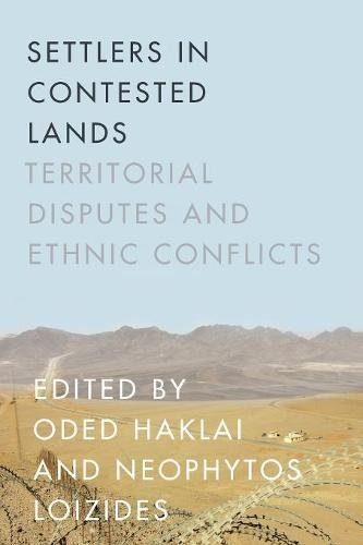 Settlers in Contested Lands: Territorial Disputes and Ethnic Conflicts