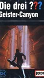 Geister-Canyon (Die drei ??? , Band 124)