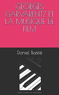 Georges Garvarentz et la musique de film par Daniel Bastié