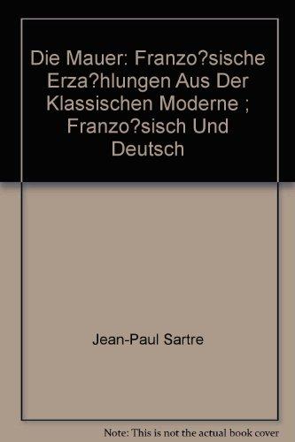 Die Mauer: Französische Erzählungen aus der klassischen Moderne. Dt. /Franz. (Die doppelte Bibliothek)