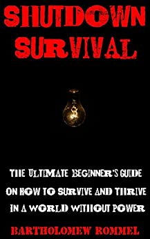 PDF Gratis Shutdown Survival: The Ultimate Beginner's Guide On How to Survive and Thrive in a World Without Power
